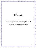 Tiểu luận: Hành vi lợi tức của lần đầu phát hành cổ phiếu ra công chúng (IPO)