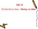 Bài giảng Âm nhạc 1 bài 32: Tập biểu diễn bài hát Tiếng chào theo em