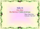 Bài giảng Âm nhạc 2 bài 14: Ôn tập hát Chiến sĩ tí hon