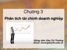 Bài giảng Chương 3: Phân tích tài chính doanh nghiệp - GV. Đào Thị Thương
