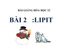 Bài giảng Hóa học 12 bài 2: Lipit
