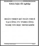 Khóa luận tốt nghiệp: Hoàn thiện kế toán thuế tại công ty TNHH Công Nghệ Tin Học Minh Khôi