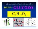 Bài giảng Hóa học 12 bài 5: Glucozơ