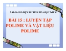 Bài giảng Hóa học 12 bài 15: Luyện tập Polime và Vật liệu về polime