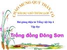 Bài Tập đọc: Trống Đồng Đông Sơn - Bài giảng điện tử Tiếng việt 4 - GV.N.Phương Hà