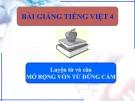 Bài LTVC: Mở rộng vốn từ: Dũng cảm (Tuần 25) - Bài giảng điện tử Tiếng việt 4 - GV.N.Phương Hà