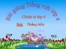 Bài Chính tả: Nghe, viết: Thắng biển - Bài giảng điện tử Tiếng việt 4 - GV.N.Phương Hà