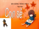 Bài Tập đọc: Con sẻ - Bài giảng điện tử Tiếng việt 4 - GV.N.Phương Hà