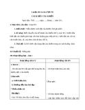 Bài Luyện từ và câu: Cách đặt câu khiến - Giáo án Tiếng việt 4 - GV.N.Phương Hà