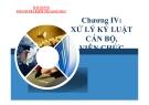 Bài giảng Thanh tra Kiểm tra Giáo dục - Chương IV: Xử lý kỷ luật cán bộ viên chức