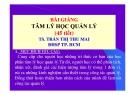 Bài giảng Tâm lý học quản lý: Chương 1 - TS. Trần Thị Thu Mai