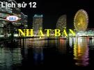 Bài giảng Lịch sử 12 bài 8:  Nhật Bản