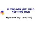 Bài giảng Hướng dẫn khai thuế, nộp thuế thu nhập cá nhân - Lê Thị Thủy