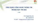 Bài giảng Ứng dụng công nghệ thông tin trong dạy tin học - ThS. Nguyễn Duy Hải