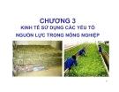 Bài giảng Kinh tế nông nghiệp: Chương 3 - ThS. Hoàng Mạnh Hùng