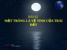 Bài 62: Mặt trăng là vệ tinh của Trái Đất - Bài giảng điện tử Tự nhiên xã hội 3 - T.B.Minh