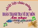 Bài giảng Âm nhạc 1 bài 18: Tập biểu diễn các bài hát đã học