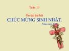 Bài giảng Âm nhạc 2 bài 10: Ôn tập hát Chúc mừng sinh nhật