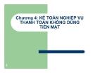 Bài giảng Kế toán ngân hàng thương mại: Chương 4 - Lê Việt Thủy