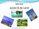 Bài giảng Kinh tế du lịch: Chương 1 - ThS. Phạm Thị Thu Phương