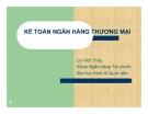 Bài giảng Kế toán ngân hàng thương mại: Chương 1 - Lê Việt Thủy