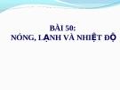 Slide bài Nóng, lạnh và nhiệt độ - Khoa học 4 - GV.B.N.Kha