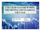 Thuyết trình: Các lệnh giao dịch trên thị trường chứng khoán Việt Nam
