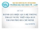 Thuyết trình: Đánh giá hiệu quả hệ thống thoát nước trên địa bàn Tp Hồ Chí Minh