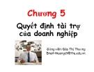 Bài giảng Quản trị tài chính doanh nghiệp: Chương 5 - GV. Đào Thị Thương