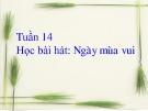 Bài 14: Học hát: Ngày mùa vui - Bài giảng Âm nhạc 3 - GV:Hồng Thủy