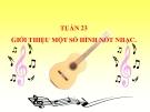 Bài 23: Giới thiệu về một số hình nốt nhạc - Bài giảng Âm nhạc 3 - GV:Hồng Thủy