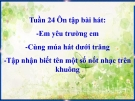 Bài 24: Ôn tập hát: Em yêu trường em - Bài giảng Âm nhạc 3 - GV:Hồng Thủy