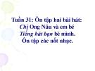 Bài 31: Ôn tập hát: Chị em nâu và em bé - Bài giảng Âm nhạc 3 - GV:Hồng Thủy