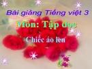 Bài giảng Tập đọc: Chiếc áo len - Tiếng việt 3 - GV.N.Phương Mai