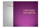 Bài giảng Assembler Bài 1 - Giới thiệu Assembler