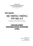 Bài giảng Hệ thống thống tin địa lý: Phần I - Lê Bảo Tuấn