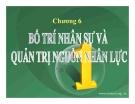 Bài giảng Quản trị học: Chương 6 - CĐ CNTT Hữu nghị Việt Hàn
