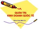 Bài giảng Quản trị kinh doanh quốc tế - TS. Cao Minh Trí