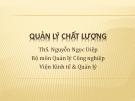 Bài giảng Quản lý chất lượng - ThS. Nguyễn Ngọc Diệp