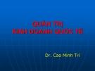 Bài giảng Quản trị kinh doanh quốc tế: Chương 3 - TS. Cao Minh Trí