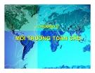 Bài giảng Kinh doanh quốc tế: Chương 2 - Môi trường toàn cầu