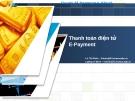 Bài giảng Chuyên đề thương mại điện tử: Thanh toán điện tử E-Payment