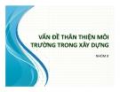Bài thuyết trình Vấn đề thân thiện môi trường trong xây dựng - ĐHBK. TP.HCM