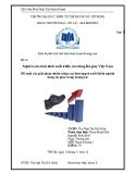 Tiểu luận: Nghiên cứu tình hình xuất khẩu của hàng Da giày Việt Nam. Đề xuất các giải pháp nhằm nâng cao kim ngạch xuất khẩu ngành hàng da giày trong tương lai