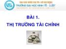 Bài giảng Tài chính tiền tệ: Bài 1