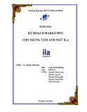 Tiểu luận: Kế hoạch marketing trung tâm Anh ngữ thiếu nhi ILA