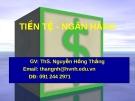 Bài giảng Lý thuyết tiền tệ: Bài 1 Bản chất chức năng của tiền  - ThS. Nguyễn Hồng Thắng