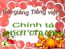 Bài giảng Tiếng Việt 3 tuần 1 bài: Chính tả - Nghe - viết: Chơi chuyền, phân biệt ao/oao, l/n, an/ang