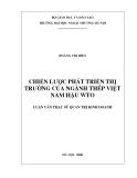 Luận văn thạc sĩ kinh tế: Chiến lược phát triển thị trường của ngành Thép Việt Nam hậu WTO