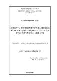 Luận văn thạc sĩ kinh tế: Nghiệp vụ bao thanh toán (Factoring) và triển vọng áp dụng tại các ngân hàng thương mại Việt Nam